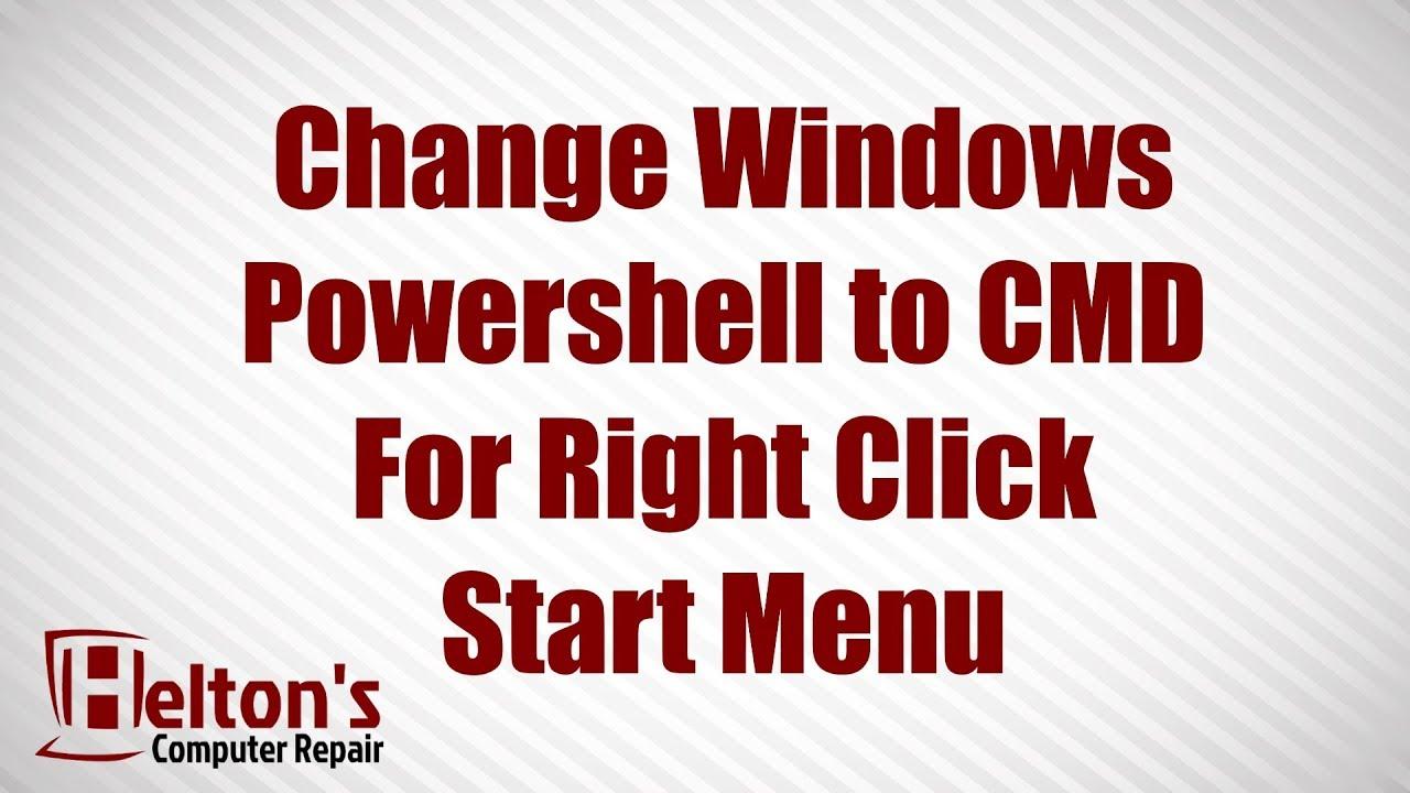 Change Windows PowerShell to CMD on Right Click Start Menu