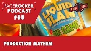 Production Mayhem | Facerocker #68