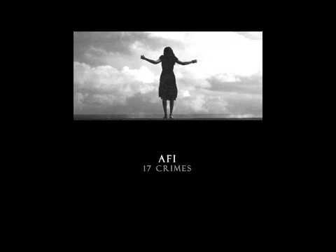 """AFI """"17 Crimes"""" - Full Song"""