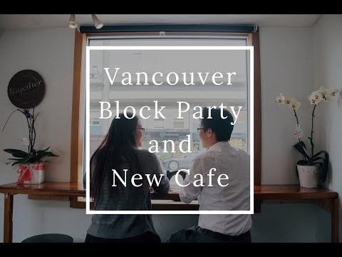 VANCOUVER BLOCK PARTY & A TWO MONTH OLD CAFE | Weekend Vlog 09.10.17 [Vlog 37]