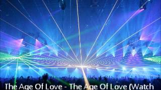 The Age Of Love - The Age Of Love (Watch Out For Stella Club Mix)