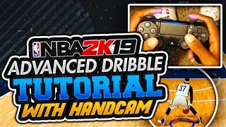 NBA 2K19 DRIBBLE COMBOS😳 ADVANCED DRIBBLE TUTORIAL PT .1 W/ HANDCAM | BEST DRIBBLE MOVES IN 2K19!