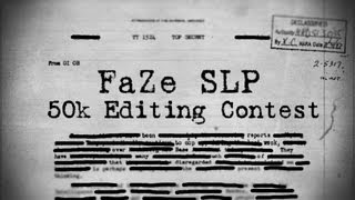 FaZe SLP | 50k Editing Contest $230 [CLOSED] Thumbnail