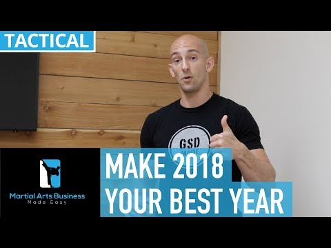 Prepare to Make 2018 Your Best Year as a Martial Arts Business Owner | MA Business Made Easy