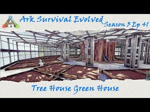 Ark Survival Evolved S3E41: Epic Tree House Green House!
