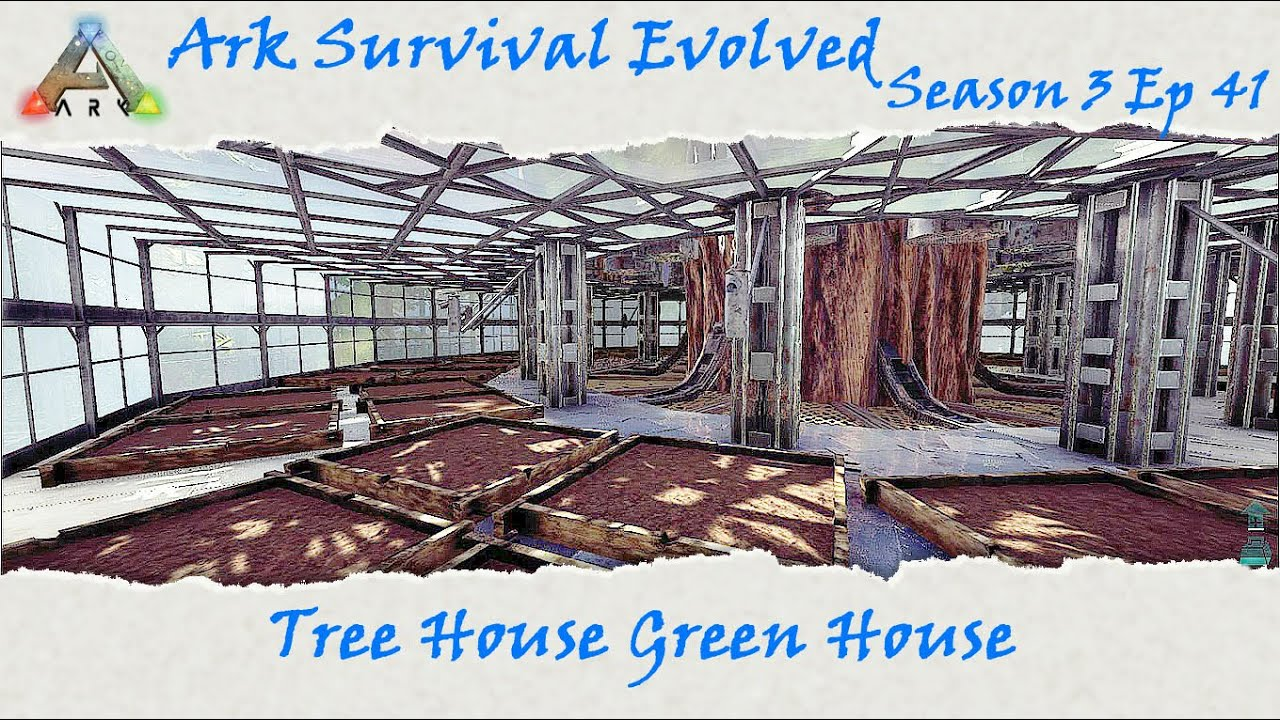 Ark survival evolved s3e41 epic tree house green house youtube malvernweather Choice Image
