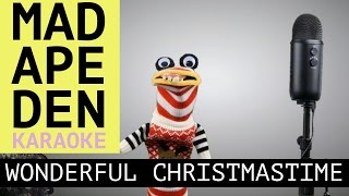 Wonderful Christmastime: Mad Ape Den Karaoke