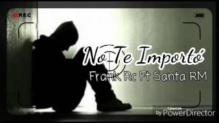 "#2- No Te Importó - Frank Rc✖Santa RM By: ""Days Of Nigth"" #TheMixtape"