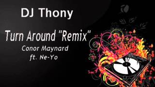 Turn Around - Remix - Dj Thony - Conor Maynard ft. Ne-Yo