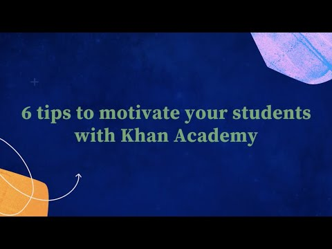 6 Tips to motivate your students with Khan Academy