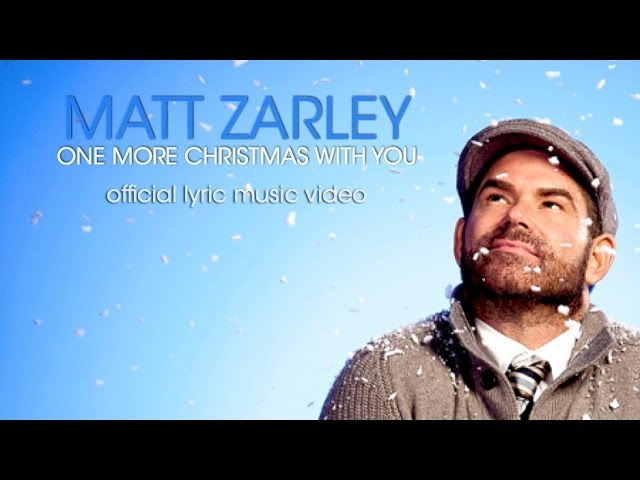 Matt Zarley - One More Christmas With You (Official Lyric Music Video)