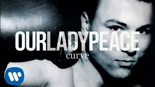 Our Lady Peace - As Fast As You Can - Curve