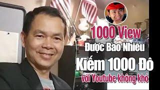 1000 View Youtube Được Bao Nhiêu Tiền 1 Tháng Kiếm Được bao nhiêu?