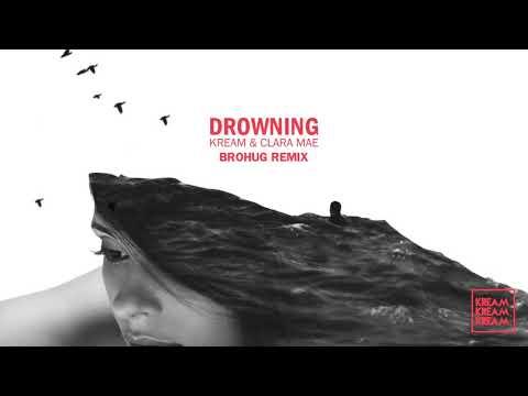 KREAM & Clara Mae - Drowning (BROHUG Remix)