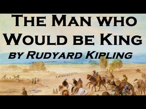 The Man Who Would Be King - FULL Audio Book - by Rudyard Kipling- Classic Adventure Fiction