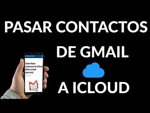 ¿Cómo Pasar Contactos de Gmail (Android) a iCloud (iOS)?