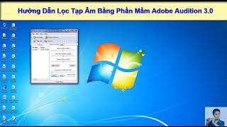 Hướng Dẫn Lọc Nhiễu Tạp Âm Sau Thu Âm Bằng Adobe Audition 3.0