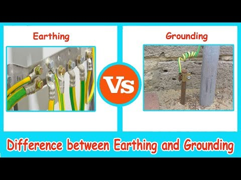 Earthing Systems Vs Electrical Grounding  - Difference Between Earthing And Grounding