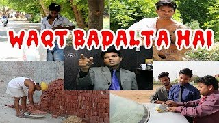 Waqt Badalta Hai (heart touching story)# ROYAL PUNNGA!!