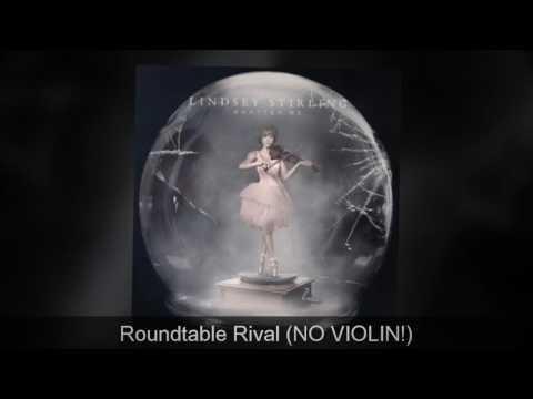 Lindsey Stirling: Roundtable Rival (NO VIOLIN!!)
