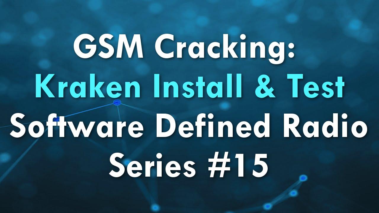 GSM Cracking: Kraken Install & Test – Software Defined Radio