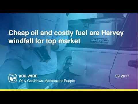 Cheap oil and costly fuel are Harvey windfall for top market