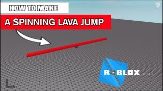How To Make A Spinning Lava Jump?! (SCRIPTS INCLUDED IN DESCRIPTION) [ROBLOX Studio 2019]