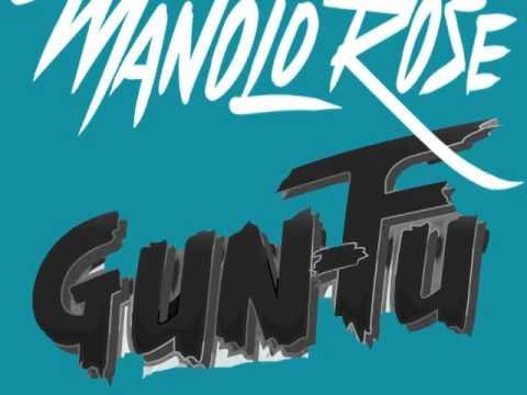 Manolo Rose - Gun Fu  (Prod Fame School Slim)