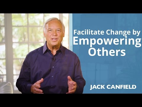 Facilitate Change by Empowering Others