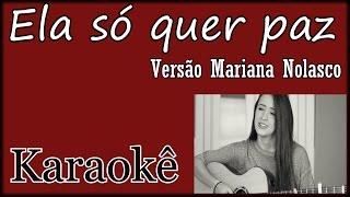 Baixar Ela só quer paz - Versão Mariana Nolasco Karaokê violão