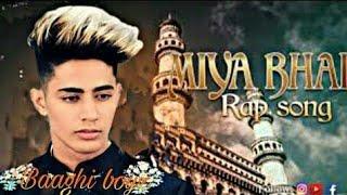 MIYA BHAI HYDERABADI | OFFICIAL | VIDEO | RUHAAN ARSHAD | Baaghi Boyz.