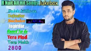 R Nait All best Hit Songs Jukebox video edit by NareSh GujjrAn.mp3