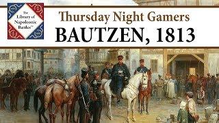 Napoleon's Resurgence, Bautzen, Part 1