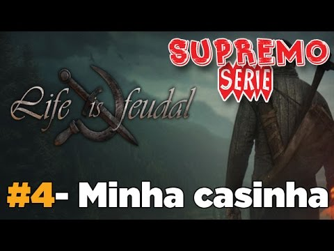 Minha casinha! - Life is Feudal: Your Own Parte 4
