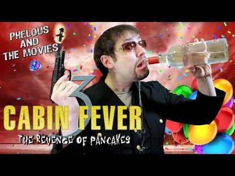 Cabin Fever 3: Patient Zero - Phelous