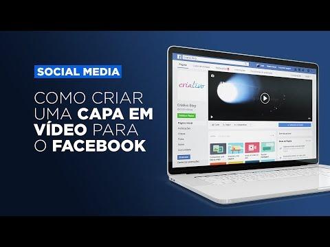 Como criar uma capa em vídeo para o Facebook