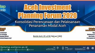 Aceh Investment Planning Forum 2020