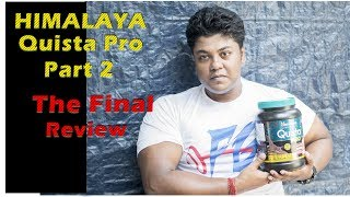 Himalaya Quista Pro |The Final Review | by FitGuru | Part 2