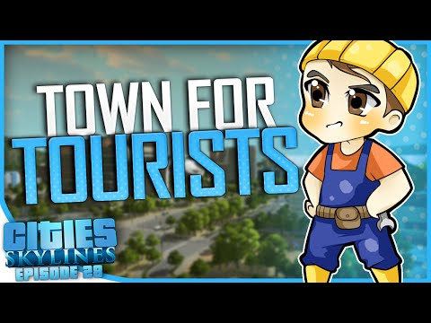 TOWN FOR TOURISTS | Cities: Skylines [#28]