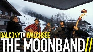 THE MOONBAND - WHAT IF (BalconyTV)