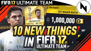 10 NEW THINGS IN FIFA 17 ULTIMATE TEAM?!