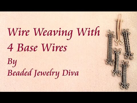 Wire Weaving With 4 Base Wires - Wire Wrapping and Weaving
