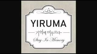 기억에 머무르다 - Stay In Memory - Yiruma
