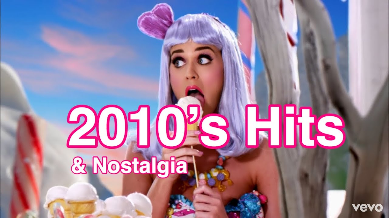 2010 S Music Nostalgia Hits Of The Last Decade 2010 2019 Full Playlist In Description Youtube
