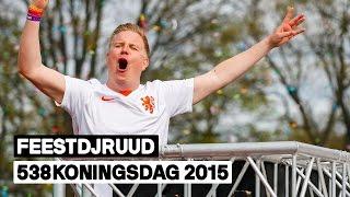 FeestDJRuud | Full live set | 538Koningsdag 2015