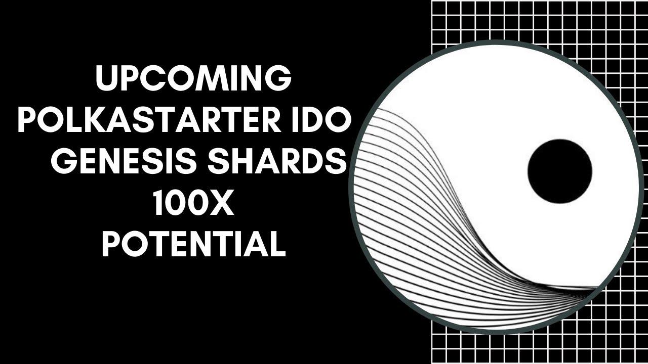 Upcoming Polkastarter IDO: Genesis Shards 100X Potential