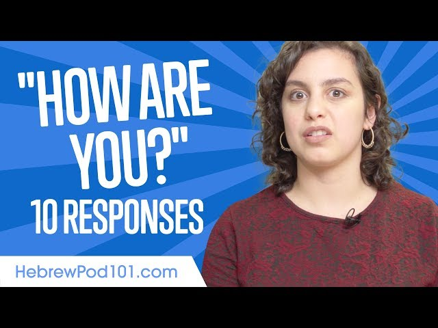 Learn the top 10 Responses to How are you? in Hebrew