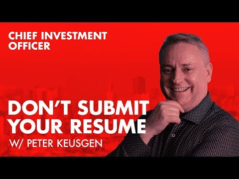 005 Chief Investment Officer / Don't Submit Your Resume / Peter Keusgen