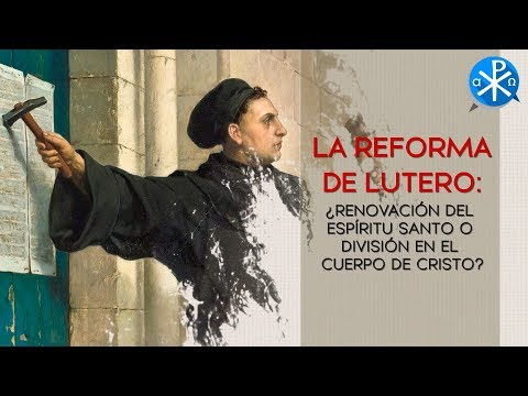La Reforma de Lutero - Curso de Cultura Católica