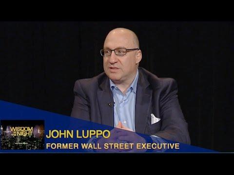 Wisdom in the Night - John Luppo - Former Wall Street Executive